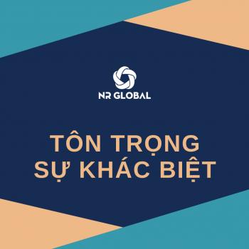 THỨ NĂM TẠI NR GLOBAL – CHỦ ĐỀ TÔN TRỌNG SỰ KHÁC BIỆT