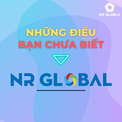 NR GLOBAL – NHỮNG ĐIỀU BẠN CHƯA BIẾT